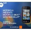 Le Motorola Dext est commercialisé en exclusivité chez Orange