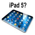 Rumeurs : l'iPad 5 plus plat que l'iPad 4