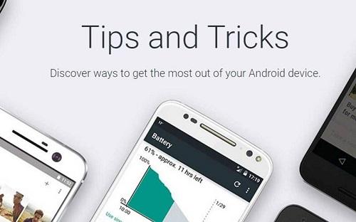 Trucs et astuces pour les utilisateurs d'Android